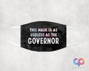 Useless as the Governor Face Mask