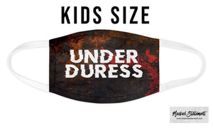 KIDS - Under Duress - Face Mask