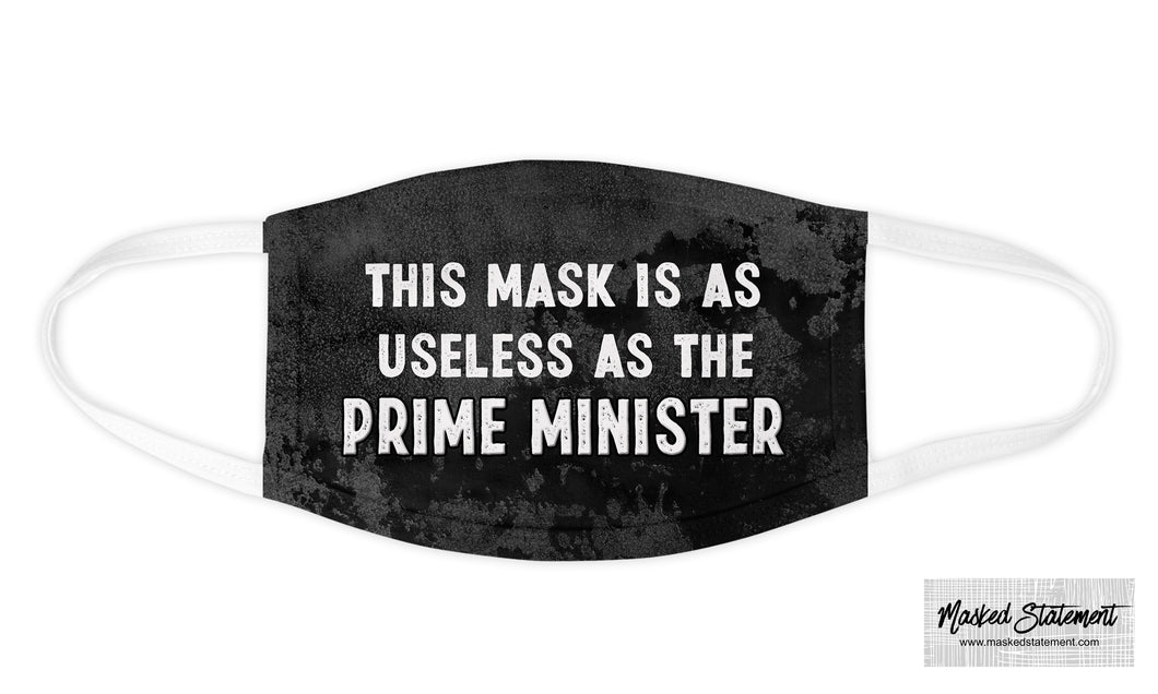 This Mask is as Useless as the PRIME MINISTER - Face Mask