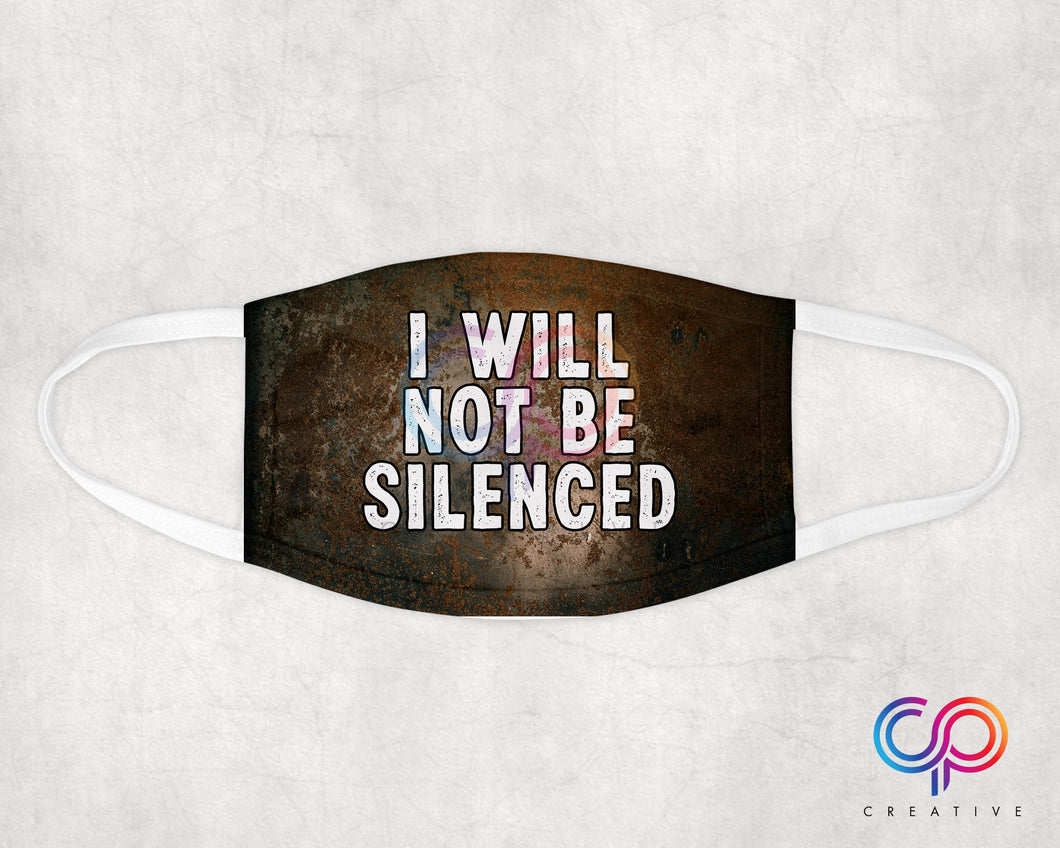 I  Will Not Be Silenced Face Mask / Covering