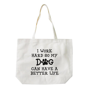 Work Hard Dog Life Heavy Cotton Natural Canvas Bag Mothers Day Gift
