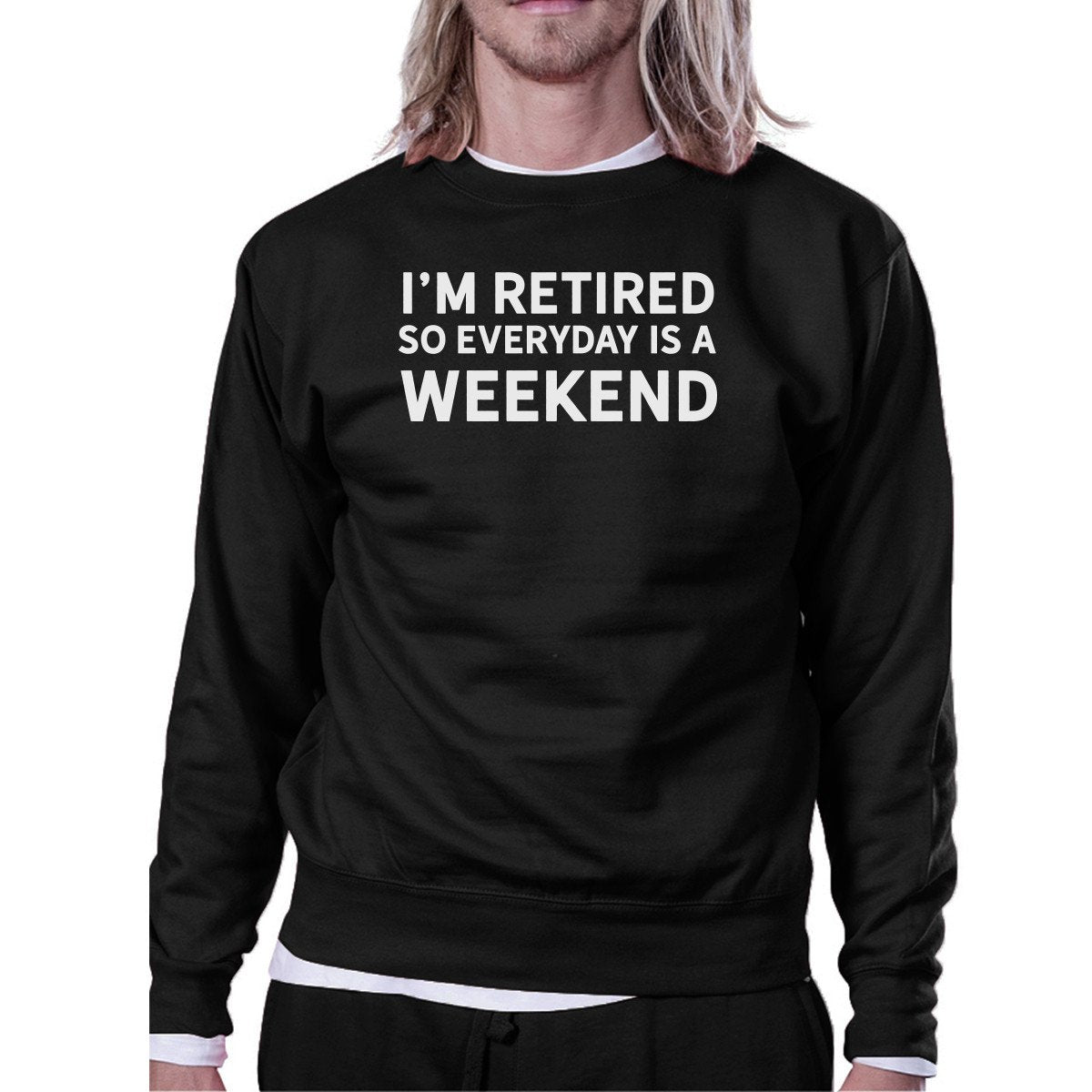 Everyday Is A Weekend Sweatshirt Cute Holiday Gift For Grandparents