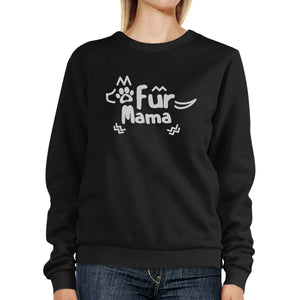 Fur Mama Black Unisex Pullover Sweatshirt Cute Gift Ideas For Her