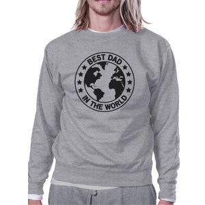 World Best Dad Unisex Grey Cute Sweatshirt Perfect Gifts For Dad
