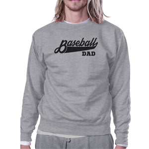 Baseball Dad Unisex Grey Sweatshirt Unique Gifts From Daughters