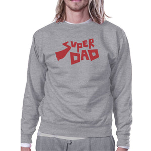 Super Dad Unisex Grey Cotton Sweatshirt Perfect Fathers Day Gifts