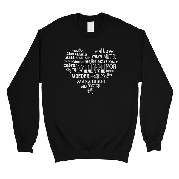 Mom Different Languages Unisex Roundneck Sweatshirt Mother's Day