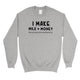 Make Milk Money Unisex Crewneck Sweatshirt Best Mother's Day Gifts