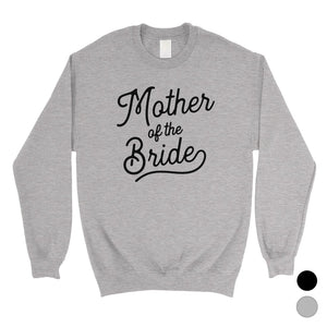 Mother Of Bride Sweatshirt Unisex Crewneck Bachelorette Party Gift