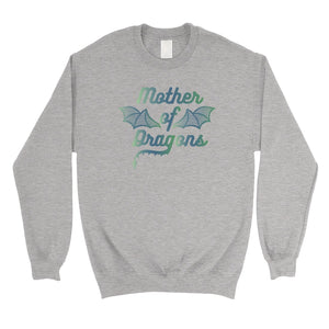 Mother Of Dragons Unisex Sweatshirt Funny Mothers Day Gift For Mom