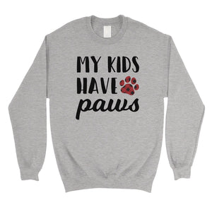 My Kids Have Paws Unisex Fleece Sweatshirt Funny Mother's Day Gift