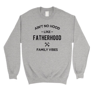 No Hood Like Fatherhood Mens/Unisex Fleece Sweatshirt Family Gift