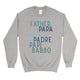 Dad Different Languages Mens/Unisex Fleece Sweatshirt Thoughtful