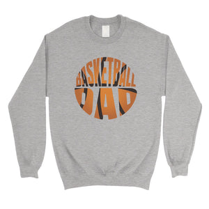 Basketball Dad Mens/Unisex Fleece Sweatshirt Motivational Sweet Fun