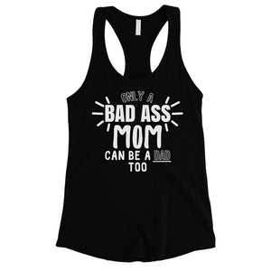 Bad Ass Mom Is Dad Womens Cute Mothers Day Tank Top For Single Moms