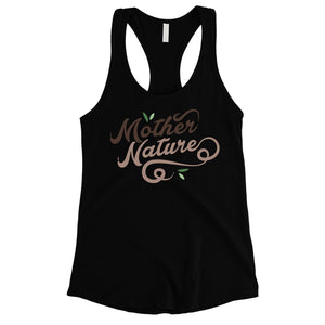 Mother Nature Tank Top Womens Cute Tank Top Gift For Mother's Day
