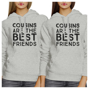 Cousins Are The Best Friends BFF Matching Grey Hoodies