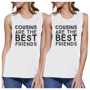 Cousins Are The Best Friends BFF Matching White Muscle Tops