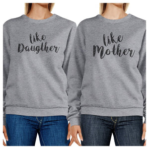 Like Daughter Like Mother Grey Sweatshirts For Mothers Day Gifts