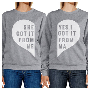 She Got It From Me Grey Sweatshirts Funny Gift Ideas For Mothers