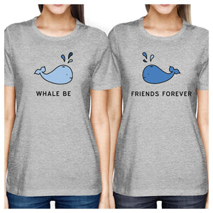 Whale Be Friend Forever Best Friend Matching Grey Cute Graphic Tee