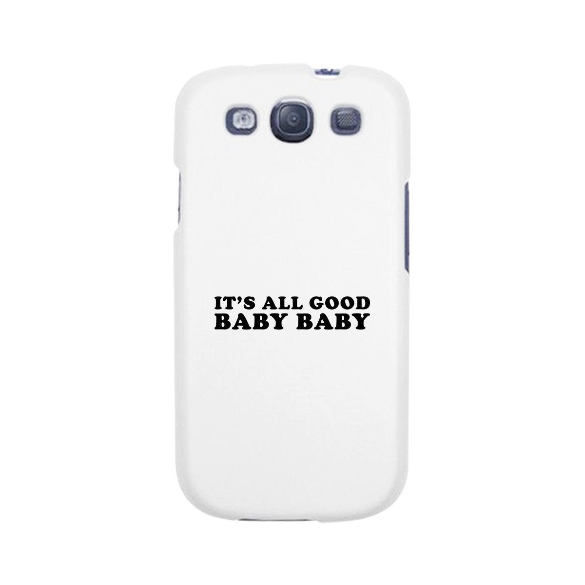 It's All Good Baby White Phone Case