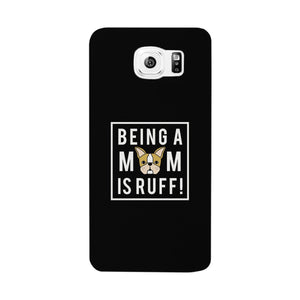Being A Mom Is Ruff Black Phone Case Cute Gift Idea For Dog Moms