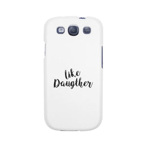 Like Daughter White Phone Case
