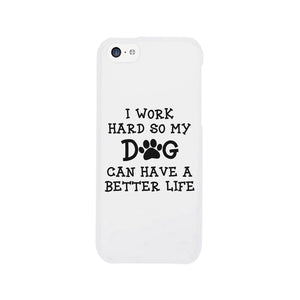Work Hard Dog Life Phone Case Rubberized Grip Unique Mothers Gifts