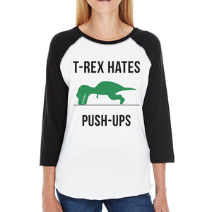 T-Rex Push Ups Womens Baseball Tee