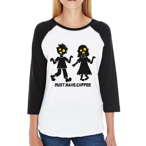 Must Have Coffee Zombies Womens Black And White BaseBall Shirt