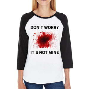 Don't Worry It's Not Mine Womens Black And White Baseball Shirt