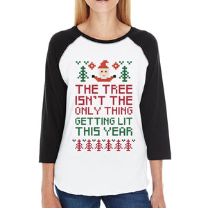 The Tree Is Not The Only Thing Getting Lit This Year Womens Black And White Baseball Shirt
