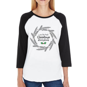 I Am The Best Christmas Decoration Wreath Womens Black And White Baseball Shirt