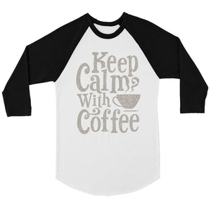 Keep Calm Coffee Mens Baseball Shirt