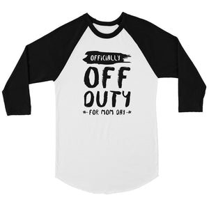 Off Duty Mom Day Womens Mother's Day Gift Baseball Shirt Mom Gifts