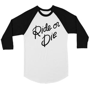 365 Printing Ride Or Die Womens Baseball Tee Inspirational Quote Gift Raglan Tee