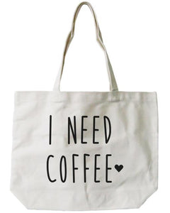 Women's Reusable Canvas Bag- I Need Coffee Natural Canvas Tote Bag