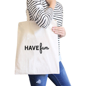 Have Fun Natural Canvas Bag X-mas Gifts For Teenage Girls Tote Bags