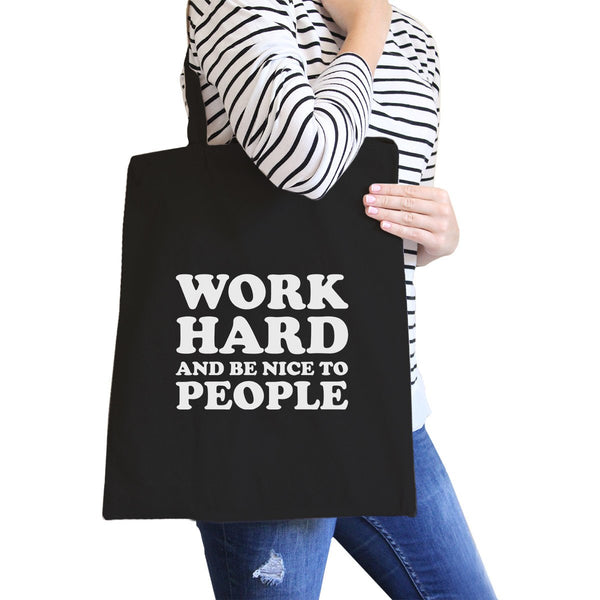 Work Hard Be Nice To People Black Canvas Bag X-mas Gift Tote Bags