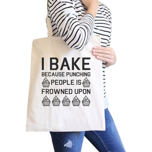 I Bake Because Natural Canvas Bag Funny Baking Quote Gifts For Moms