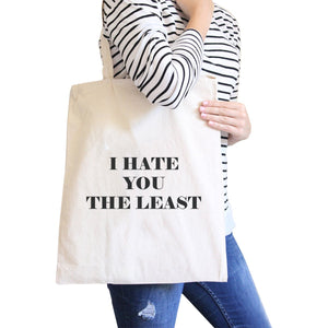 I Hate You The Least Back to School Humorous Quote Canvas Bag