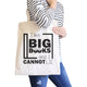 I Like Big Books Cannot Lie Natural Canvas Bags