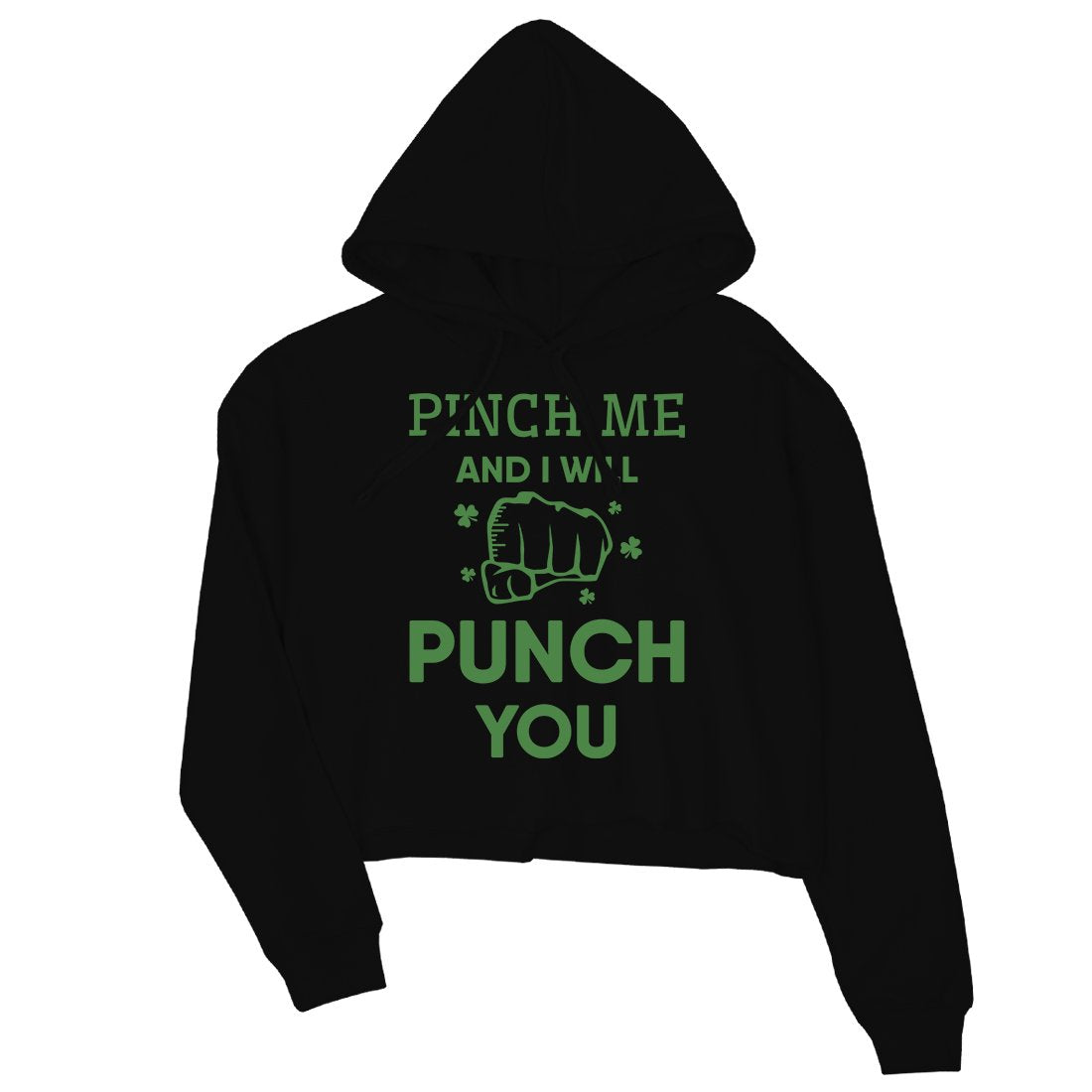 Pinch Me Punch You Womens Cute St Patricks Day Crop Hoodie Pullover