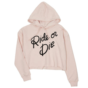 365 Printing Ride Or Die Womens Crop Hoodie Motivation Quote Funny Wedding Gifts