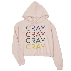 365 Printing Cray Womens Crop Hooded Sweatshirt Funny Saying Winter Pullover