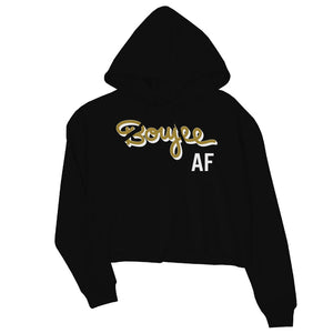 365 Printing Boujee AF Womens Gag Crop Hoodie Pullover Funny Saying Winter Gifts