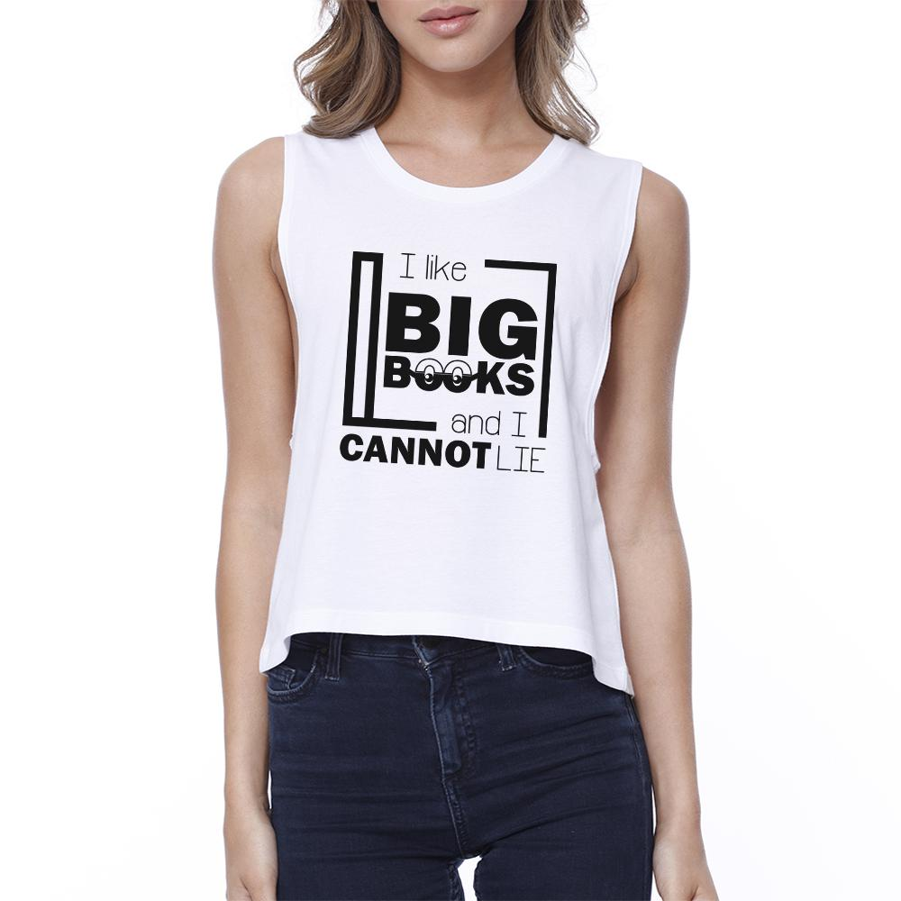 I Like Big Books Cannot Lie Womens White Crop Top