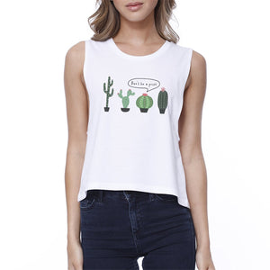 Don't Be a Prick Cactus Womens Crop Top