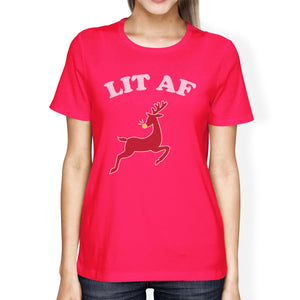 Lit Af Womens Hot Pink Shirt